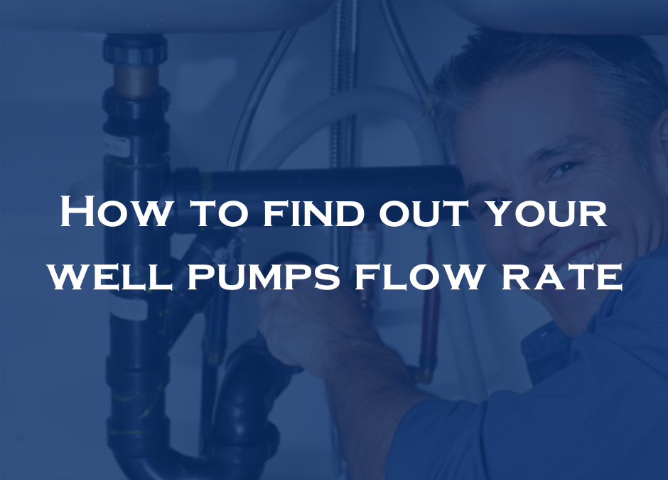 How to find out your well pumps flow rate
