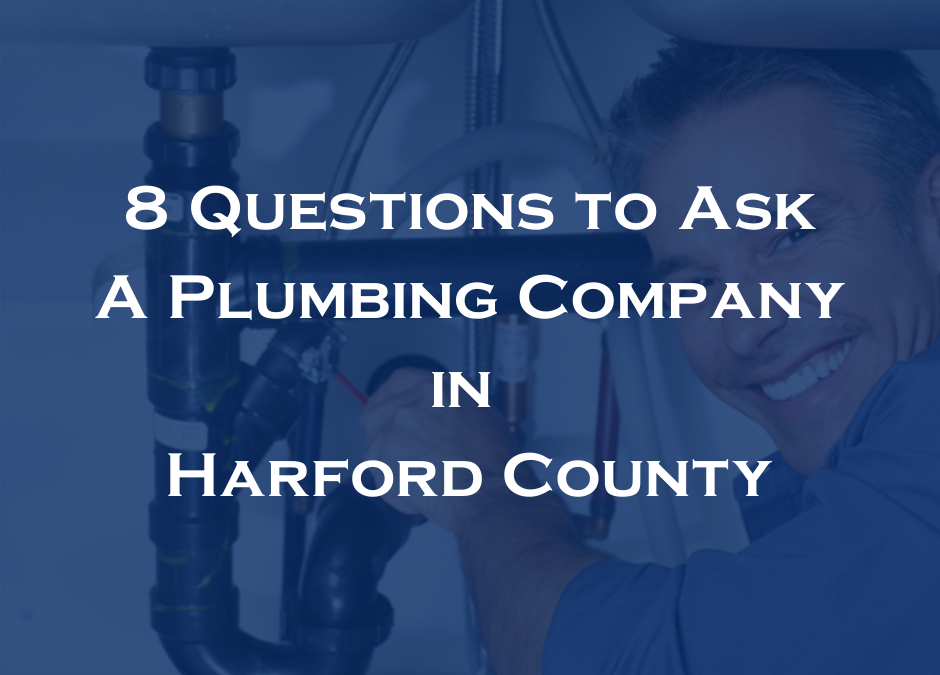 Questions to ask a plumber in Harford County before Hiring