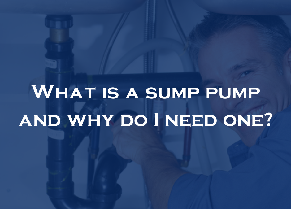 What is a sump pump and why do I need one?