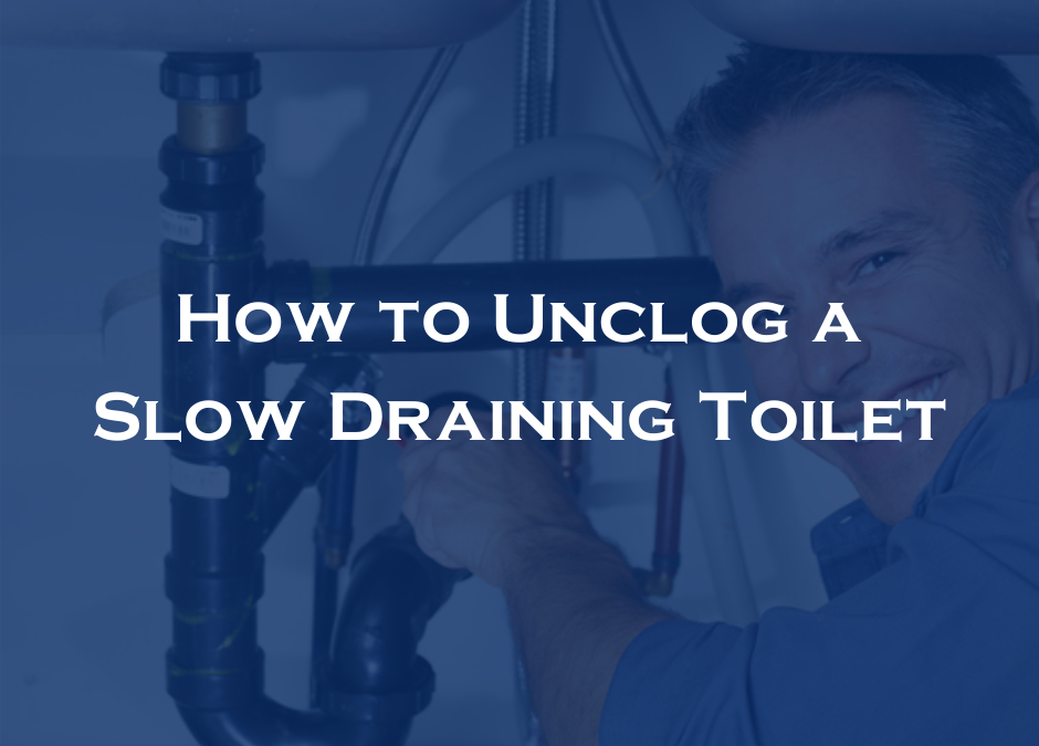 How to Unclog a Slow Draining Toilet