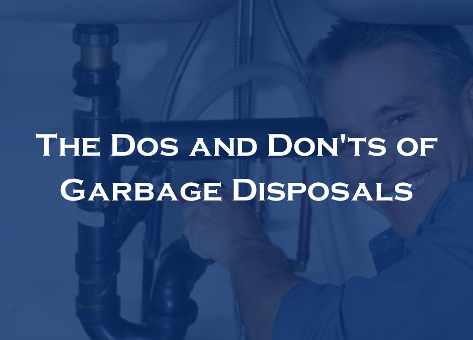 The Dos and Don'ts of Garbage Disposals