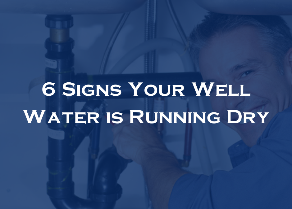 6 Signs Your Well Water is Running Dry